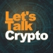 Let's Talk Crypto